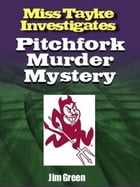 Pitchfork Murder Mystery by Jim Green