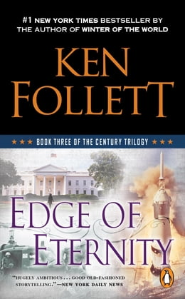 Book Edge of Eternity: Book Three of The Century Trilogy by Ken Follett