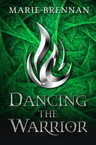 Dancing the Warrior by Marie Brennan