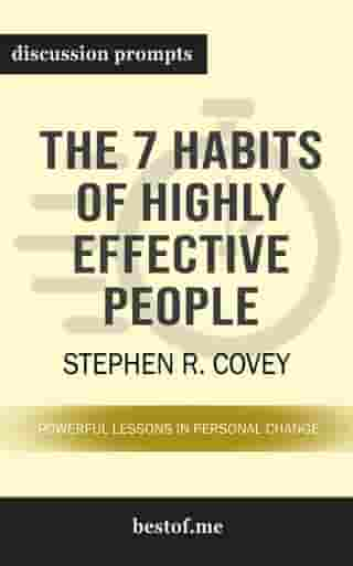 """Summary: """"The 7 Habits of Highly Effective People: Powerful Lessons in Personal Change"""" by Stephen R. Covey 