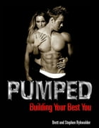 Pumped: Building Your Best You by Stephen Rykwalder