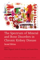 The Spectrum of Mineral and Bone Disorders in Chronic Kidney Disease