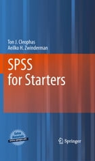 SPSS for Starters by Ton J. Cleophas