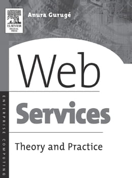 Book Web Services: Theory and Practice by Guruge, Anura