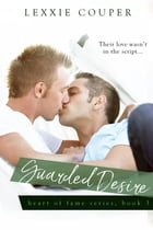 Guarded Desires by Lexxie Couper