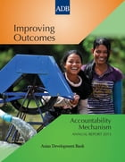 Improving Outcomes: Accountability Mechanism Annual Report 2013