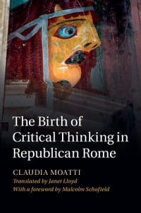 The Birth of Critical Thinking in Republican Rome