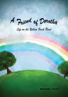 A Friend of Dorothy: Life on the Yellow Brick Road