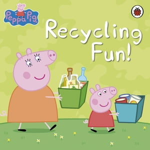Peppa Pig: Recycling Fun Recycling Fun