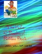 The Kid's 10 Ripples of Riddles Book by Jared William Carter