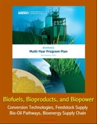 2012 Biomass Multi-Year Program Plan: Biofuels, Bioproducts, and Biopower - Conversion Technologies, Feedstock Supply, Bio-Oil Pathways, Bioenergy Sup by Progressive Management