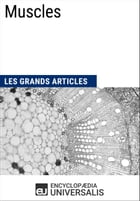 Muscles: Les Grands Articles d'Universalis by Encyclopaedia Universalis