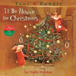 Book Toot & Puddle: I'll Be Home for Christmas by Holly Hobbie