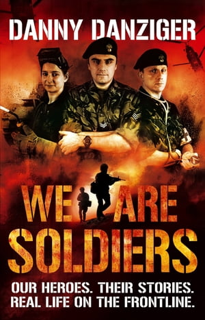 We Are Soldiers Our heroes. Their stories. Real life on the frontline.