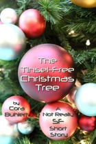 The Tinsel-Free Christmas Tree: A Not Really SF Short Story by Cora Buhlert