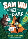 Sam Wu Is Not Afraid of the Dark Cover Image
