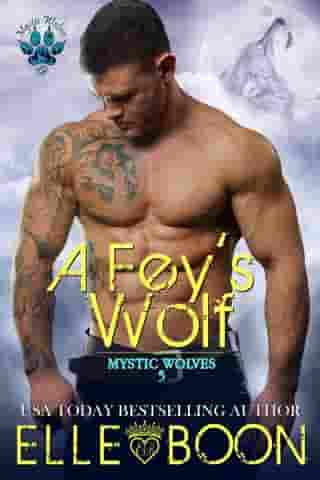 A Fey's Wolf: Mytic Wolves, #5