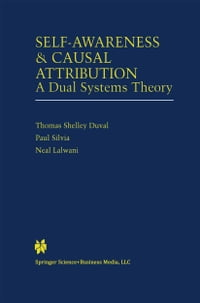 Self-Awareness & Causal Attribution: A Dual Systems Theory