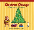 Curious George Christmas Carols by H. A. Rey