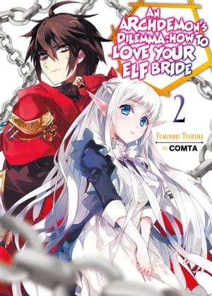 An Archdemon's Dilemma: How to Love Your Elf Bride: Volume 2