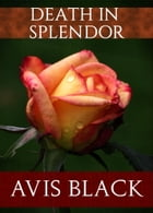 Death in Splendor by Avis Black