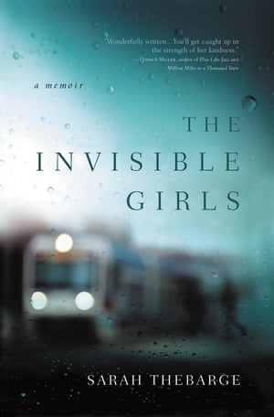 The Invisible Girls A Memoir