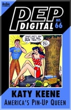 Pep Digital Vol. 066: Katy Keene: The Pin-Up Queen by Archie Superstars