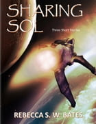 Sharing Sol by Rebecca S. W. Bates