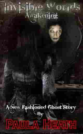 Invisible Worlds: Awakening: A New Fashioned Ghost Story