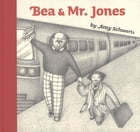 Bea and Mr. Jones by Amy Schwartz