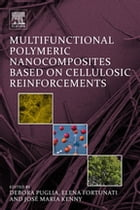 Multifunctional Polymeric Nanocomposites Based on Cellulosic Reinforcements by Debora Puglia