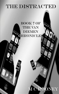 The Distracted: Book 7 of the Van Diemen Chronicles