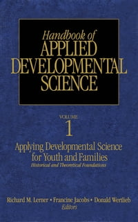 Handbook of Applied Developmental Science: Promoting Positive Child, Adolescent, and Family…