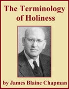 The Terminology of Holiness by James Blaine Chapman