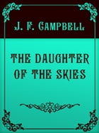 THE DAUGHTER OF THE SKIES by J. F. Campbell
