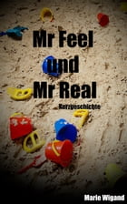 Mr Feel und Mr Real by Marie Wigand
