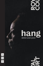 hang (NHB Modern Plays) by debbie tucker green