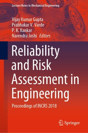 Reliability and Risk Assessment in Engineering: Proceedings of INCRS 2018 by Vijay Kumar Gupta