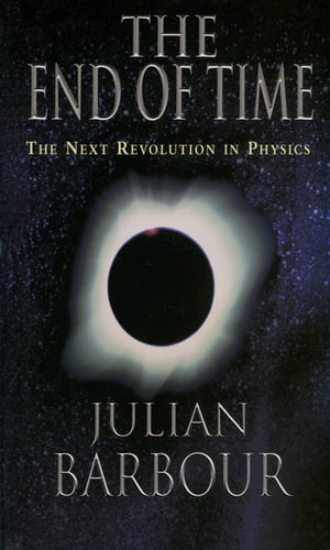 The End of Time The Next Revolution in Physics