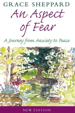 Book An Aspect of Fear: A Journey From Anxiety to Peace by Grace Sheppard
