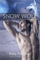 Snow Wolf: A Highland shifter romance by Ruby Fielding