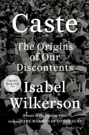 Caste (Oprah's Book Club): The Origins of Our Discontents by Isabel Wilkerson