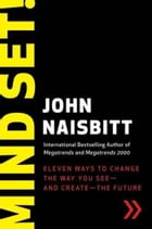 Mind Set!: Eleven Ways to Change the Way You See--and Create--the Future