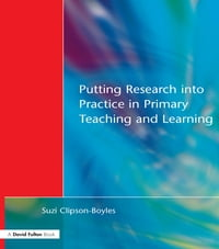 Putting Research into Practice in Primary Teaching and Learning