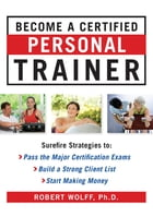 Become a Certified Personal Trainer (H/C) by Robert Wolff