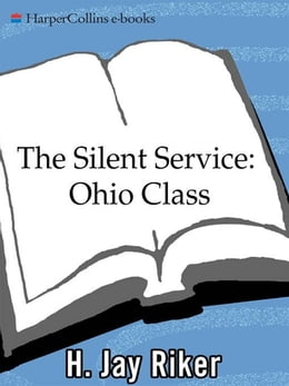 Book The Silent Service: Ohio Class by H. Jay Riker