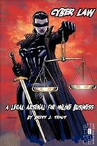 Cyber Law: A Legal Arsenal for Online Business by Brett J. Trout