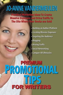 Book Premium Promotional Tips for Writers by Jo-Anne Vandermeulen