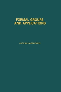 Book Formal groups and applications by Hazewinkel, Michiel