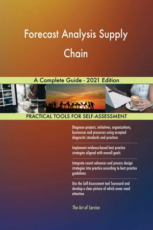 Forecast Analysis Supply Chain A Complete Guide - 2021 Edition by Gerardus Blokdyk